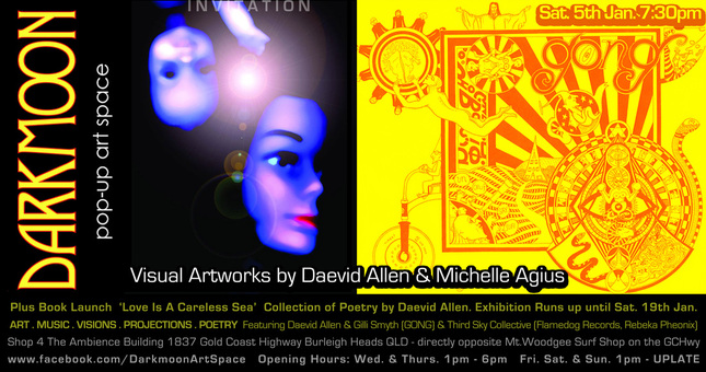 Daevid Allen, Art, Poetry, Music, Flamedog Records, Gilli Smyth, Darkmoon pop up art space, Michelle Agius, agiusart,